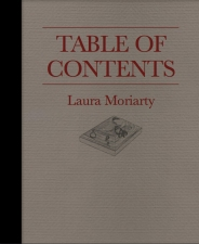 Laura Moriarty Artist's book, 'Table of Contents' Artist's book | 4 color offset, 66 pages + cover, perfect bound with foil stamping on cover